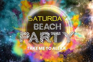 "Saturday Night Party ""Take Me To Alexa"" @ Alexa Beach Club"